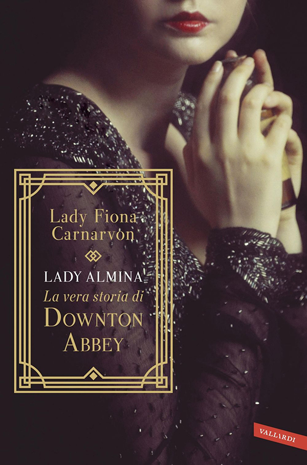 Lady Almina e la vera storia di Downton Abbey